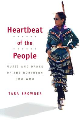 Heartbeat of the People By Browner, Tara